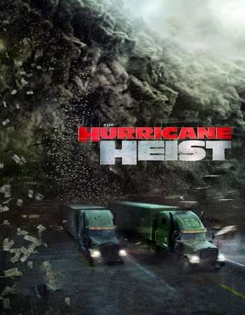 The Hurricane Heist 2018 Hindi Dual Audio 500MB BluRay 720p ESubs HEVC