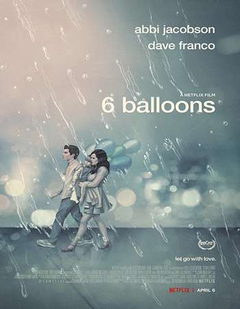Poster Of Hollywood Film Watch Online 6 Balloons 2018 Full Movie Download Free Watch Online 300MB