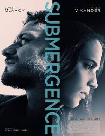 Poster Of Hollywood Film Watch Online Submergence 2017 Full Movie Download Free Watch Online 300MB