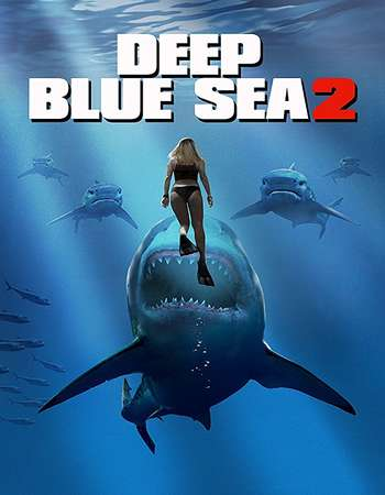 Poster Of Hollywood Film Watch Online Deep Blue Sea 2 2018 Full Movie Download Free Watch Online 300MB