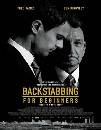 Poster Of Hollywood Film Watch Online Backstabbing for Beginners 2018 Full Movie Download Free Watch Online 300MB