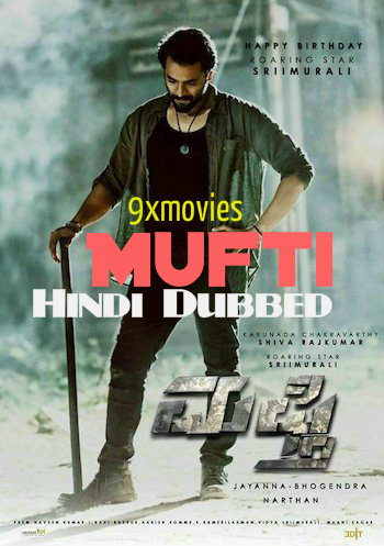 Mufti 2018 Hindi Dubbed 720p HDRip 1GB