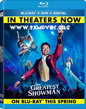 The Greatest Showman 2017 Dual Audio ORG Hindi 480p BluRay 300mb
