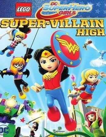Lego DC Super Hero Girls Super-Villain High 2018 English 720p Web-DL 600MB ESubs