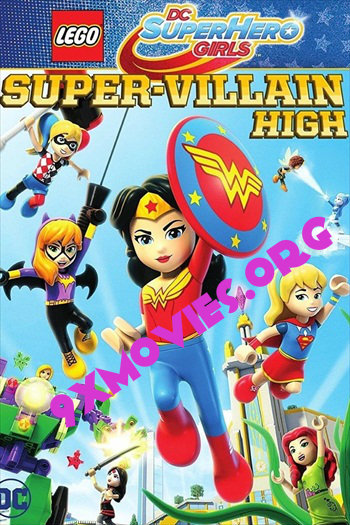 Lego DC Super Hero Girls Super-Villain High 2018 English 720p WEB-DL 600MB ESubs