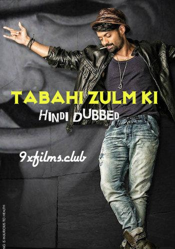 Tabahi Zulm Ki 2018 Hindi Dubbed Full Movie Download