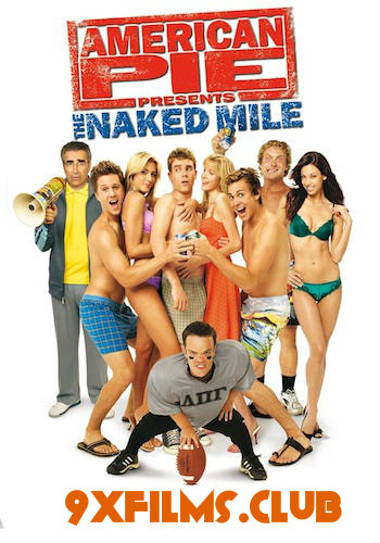 American Pie Presents The Naked Mile 2006 Dual Audio Hindi Full Movie Download