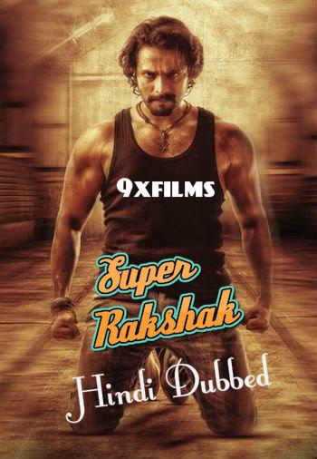 Super Rakshak 2018 Hindi Dubbed Movie Download
