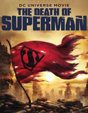 The Death of Superman 2018 Full English Movie Download