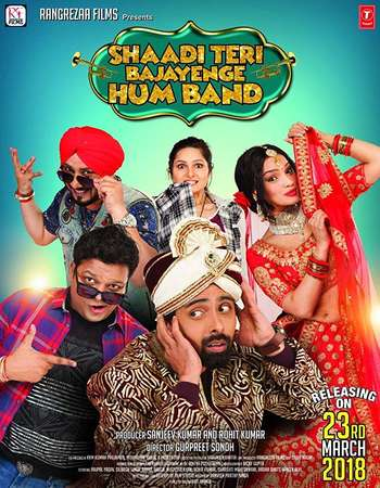 Shaadi Teri Bajayenge Hum Band 2018 Hindi 600MB HDRip 720p HEVC