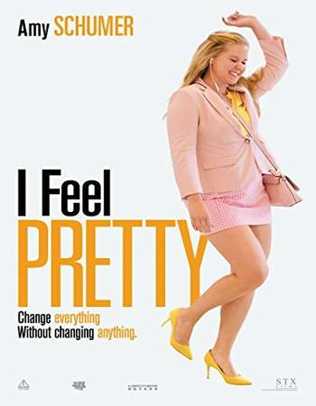 I Feel Pretty 2018 Full English Movie Download