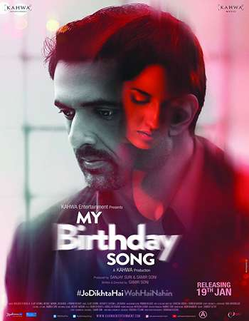 My Birthday Song 2018 Hindi 720p HDRip ESubs