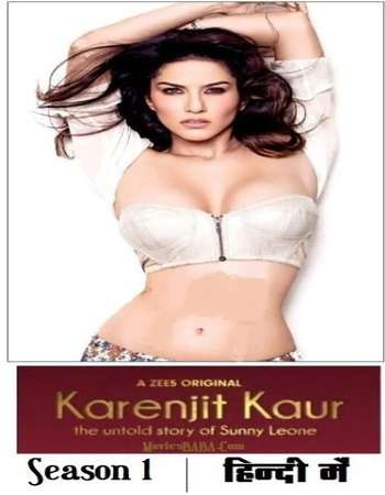 Karenjit Kaur – The Untold Story of Sunny Leone Hindi Season 01 Complete 720p HDRip x264