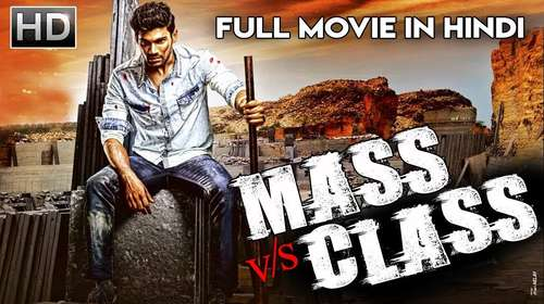 Mass V/s Class 2018 Hindi Dubbed 350MB HDRip 480p