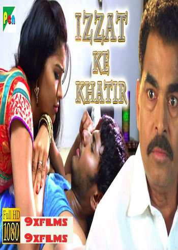 Izzat Ke Khatir 2018 HDRip 720p Hindi Dubbed 800MB