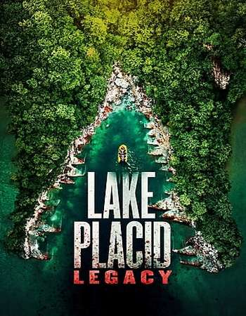 Poster of Movie Lake Placid Legacy 2018 English Movie 280MB Web-DL 480p