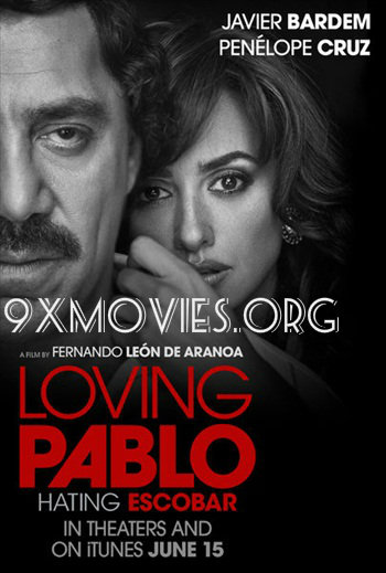 Loving Pablo 2017 English Bluray Movie Download
