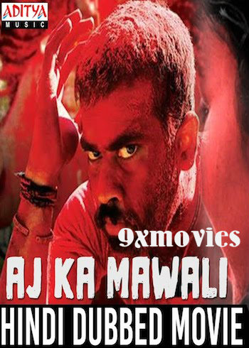 Aaj Ka Mawali 2018 Hindi Dubbed 720p HDRip 950mb