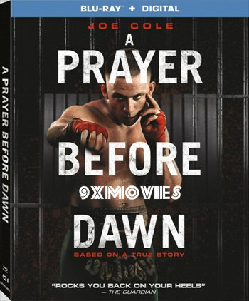 A Prayer Before Dawn 2017 English Bluray Movie Download