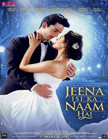 Jeena Isi Ka Naam Hai 2017 Hindi 700MB HDRip 720p ESubs HEVC