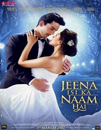 Jeena Isi Ka Naam Hai 2017 Hindi 700MB HDRip 720p ESubs HEVC