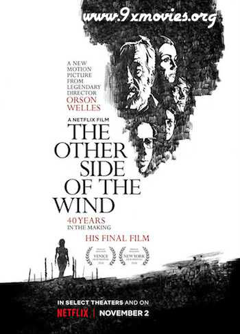 The Other Side of the Wind 2018 English 720p WEB-DL 999MB ESubs