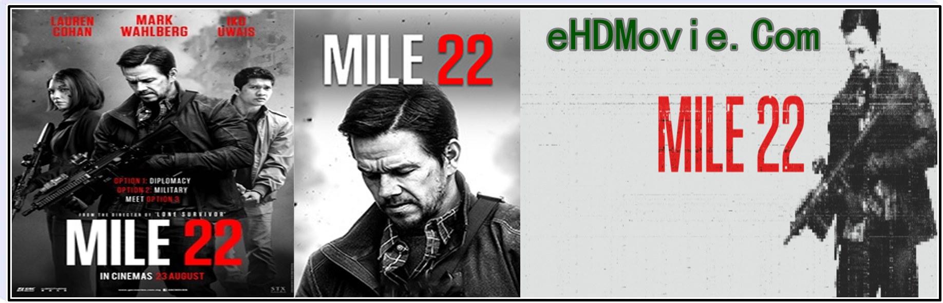 Mile 22 2018 Full Movie English 1080p - 720p - HEVC – 480p ORG BRRip 350MB - 500MB – 750MB - 2GB ESubs Free Download