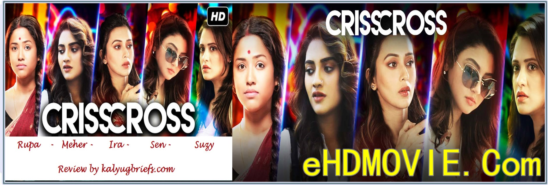 Crisscross 2018 Bengali Full Movie Original 480p - HEVC - 720p - 1080p ORG WEB-DL 300MB - 550MB - 850MB - 1.6GB