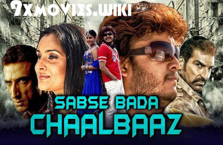Sabse Bada Chaalbaaz 2018 Hindi Dubbed Full Movie Download