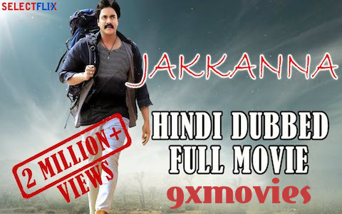 Jakkanna 2018 Hindi Dubbed Full Movie Download