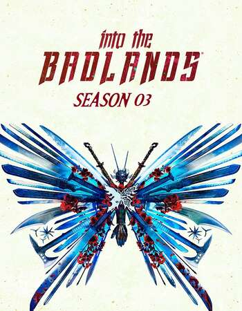 Into the Badlands S03 Complete Hindi Dual Audio 720p Web-DL ESubs