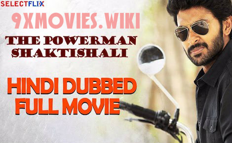 The Powerman Shaktishali 2018 Hindi Dubbed 720p HDRip 900mb