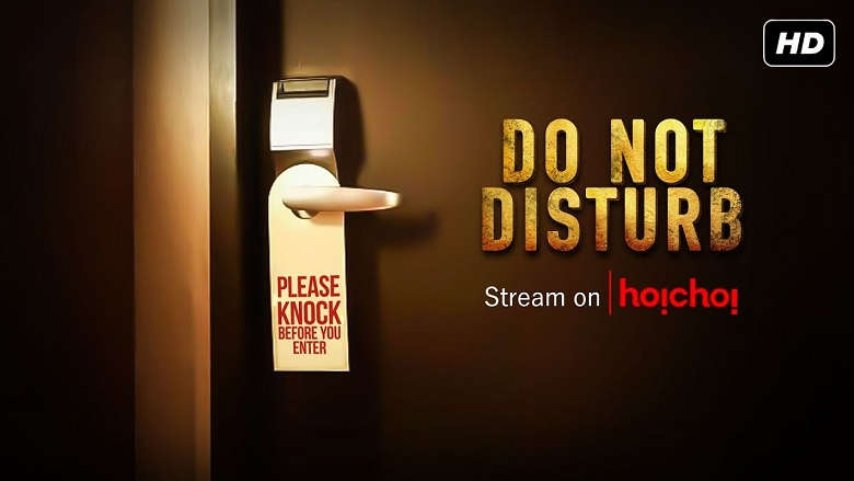 Do not disturb SE01 Hoichoi Full Episode All in One(Ep01-06)