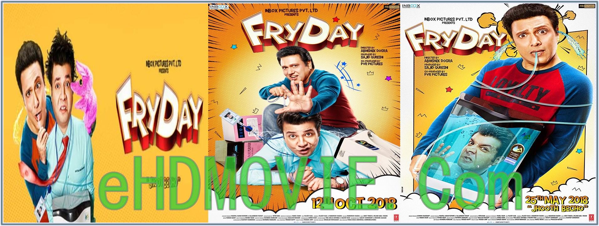 FryDay 2018 Full Movie Hindi 1080p – 720p – HEVC – 480p ORG WEB-DL 300MB – 500MB – 850MB – 2GB ESubs Free Download