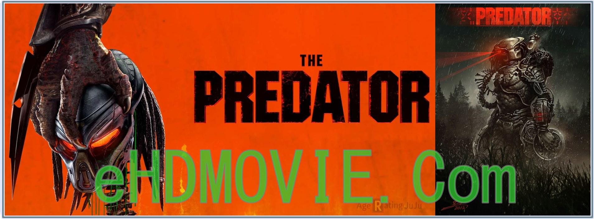 The Predator 2018 Full Movie Dual Audio [Hindi – English] 1080p - 720p - HEVC - 480p ORG Blu-Ray 350MB - 550MB - 1GB - 3.4GB ESubs Free Download