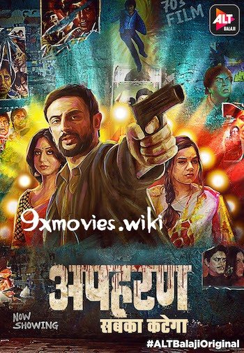 Apharan 2018 Season 1 Complete Hindi 720p WEB-DL 2.5GB