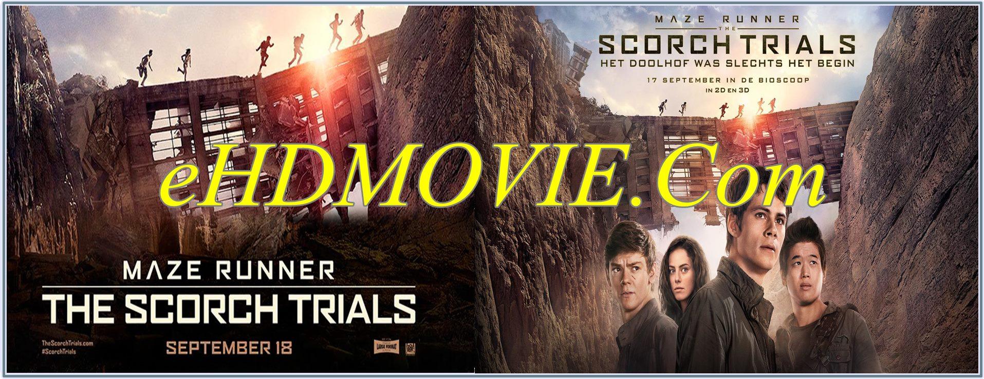 Maze Runner The Scorch Trials 2015 Full Movie Dual Audio [Hindi – English] 720p - 480p ORG BRRip 400MB - 1.4GB ESubs Free Download