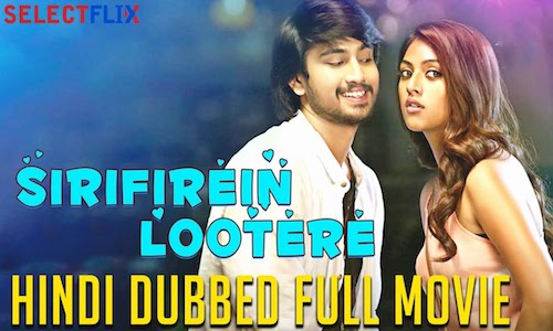Sirifirein Lootere 2018 Hindi Dubbed 720p HDRip 800mb