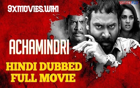 Achamindri 2018 Hindi Dubbed Movie Download
