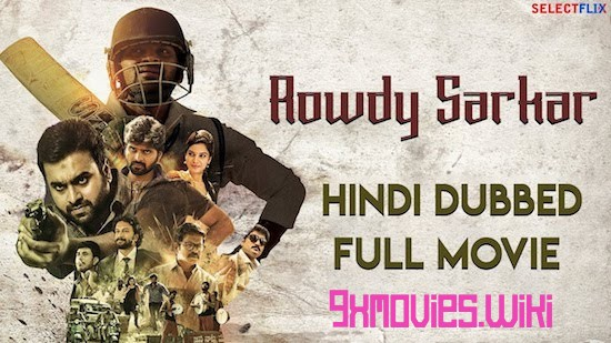 Rowdy Sarkar 2018 Hindi Dubbed Movie Download