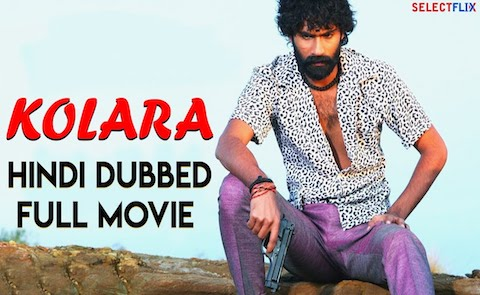 Kolara 2018 Hindi Dubbed Full Movie Download