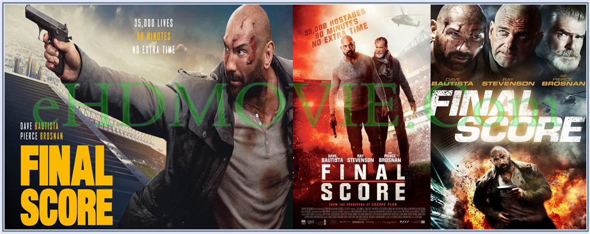 Final Score 2018 Full Movie English 720p - 480p ORG BRRip 400MB - 900MB ESubs Free Download