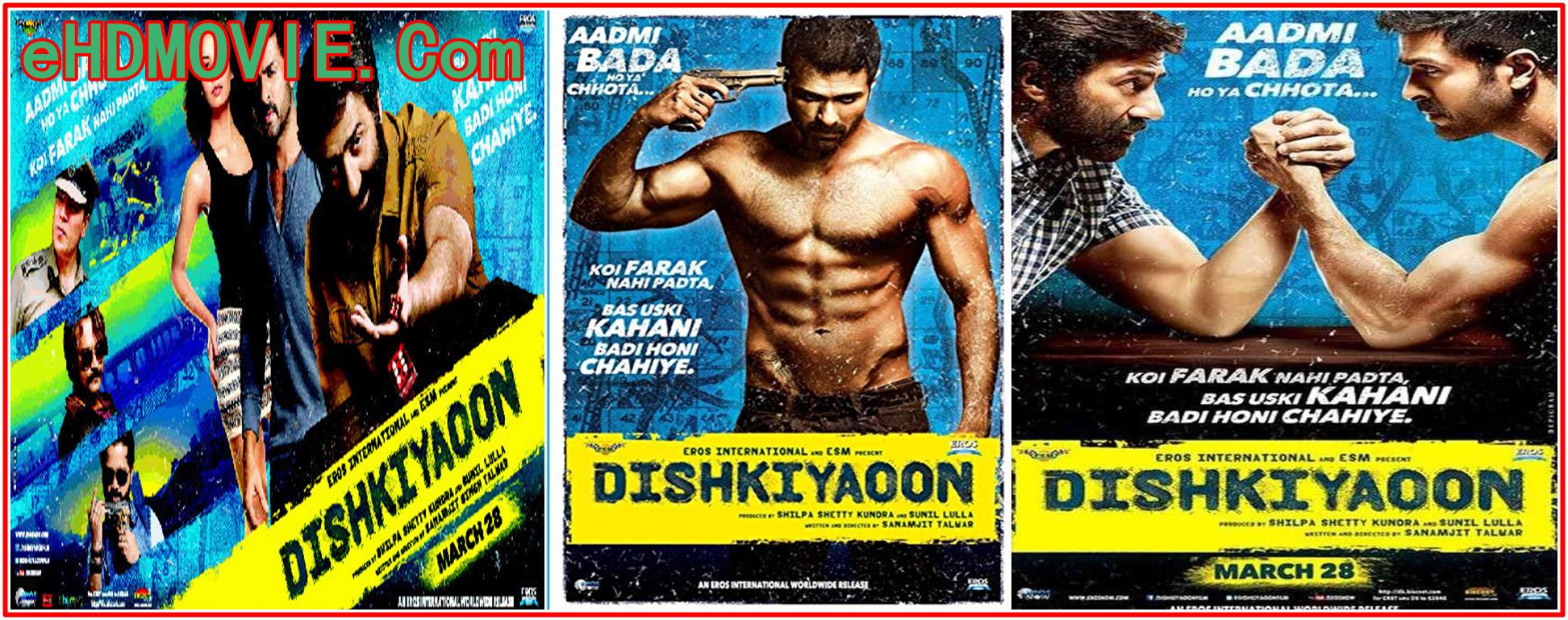 Dishkiyaoon 2014 Full Movie Hindi 720p – 480p ORG BRRip 400MB – 850MB ESubs Free DownloadDishkiyaoon 2014 Full Movie Hindi 720p – 480p ORG BRRip 400MB – 850MB ESubs Free Download