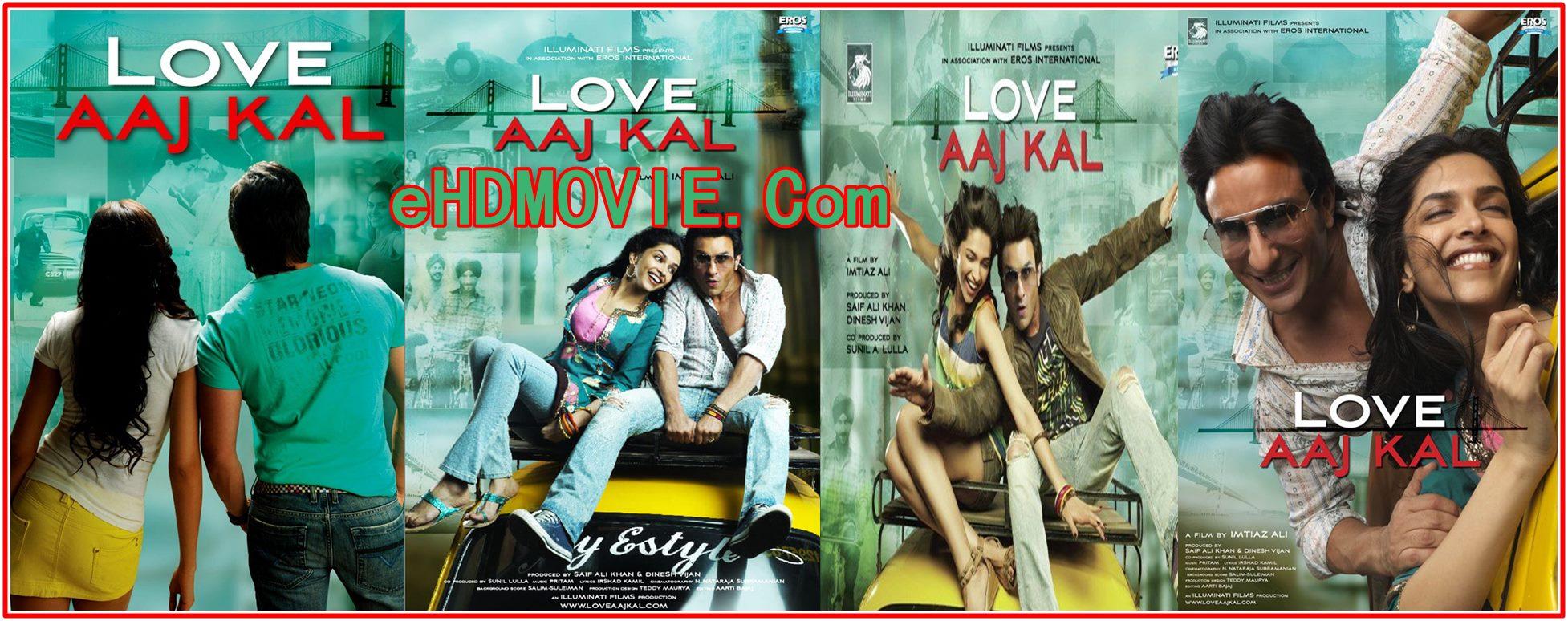 Love Aaj Kal 2009 Full Movie Hindi 720p – 480p ORG BRRip 450MB – 1GB ESubs Free Download