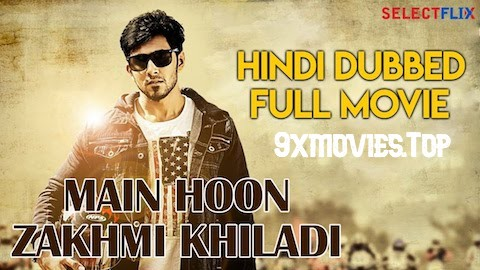 Main Hoon Zakhmi Khiladi 2018 Hindi Dubbed 480p HDRip 300mb