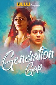 18+ Generation Gap (2019) S1 Hindi Episode Watch Online