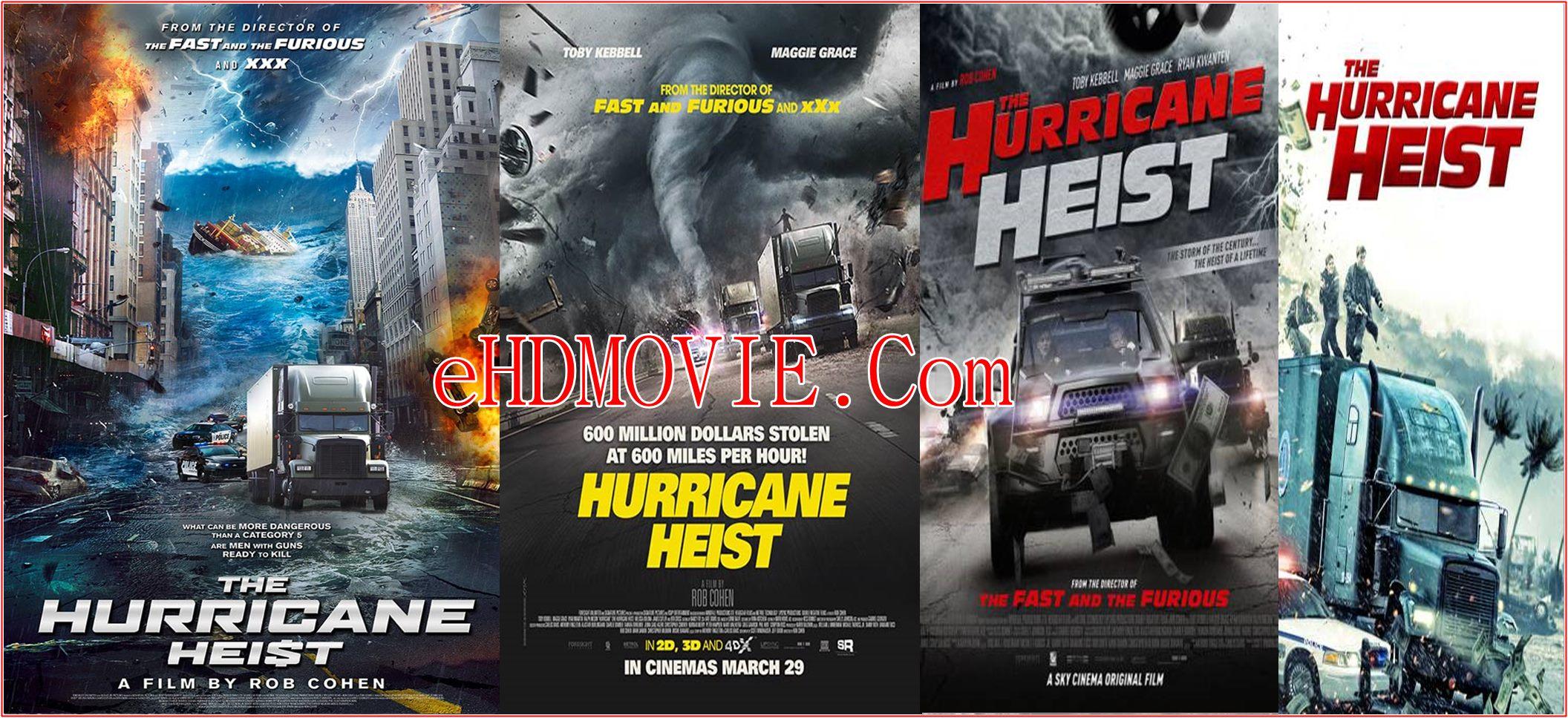 The Hurricane Heist 2018 Full Movie Dual Audio [Hindi – English] 1080p – 720p – HEVC – 480p ORG Blu-Ray 350MB – 550MB – 1.1GB – 3GB ESubs Free Download