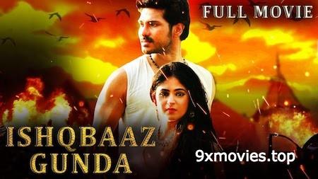 Ishaqbaaz Gunda 2019 Hindi Dubbed 480p HDRip 300MB