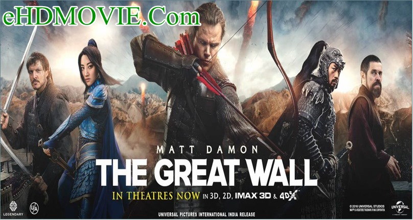 The Great Wall 2016 Full Movie Dual Audio [Hindi – English] 720p – HEVC – 480p ORG BRRip 300MB – 500MB – 900MB ESubs Free Download