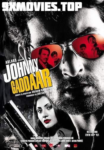 Johnny Gaddaar 2007 Hindi 720p HDRip 950mb